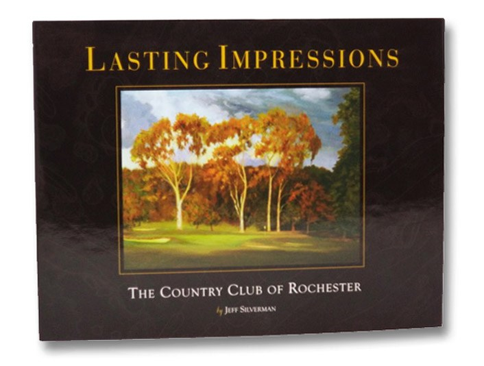 Lasting Impressions: The Country Club of Rochester, Silverman, Jeff