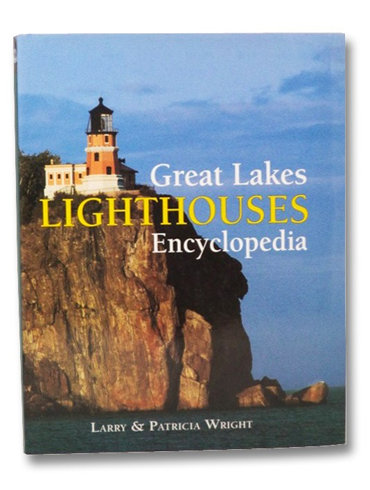 Great Lakes Lighthouses Encylopedia, Wright, Larry & Patricia