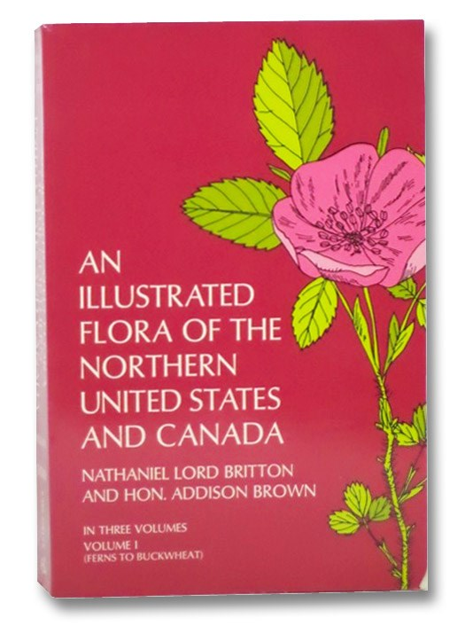 An Illustrated Flora of the Northern United States and Canada (Volume I), Britton, Nathaniel Lord; Brown, Hon. Addison