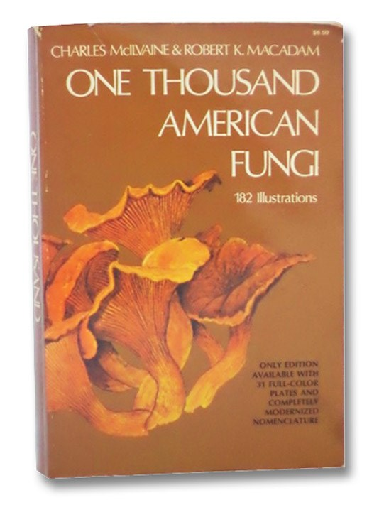 One Thousand American Fungi, McIlvaine, Charles; Macadam, Robert K.