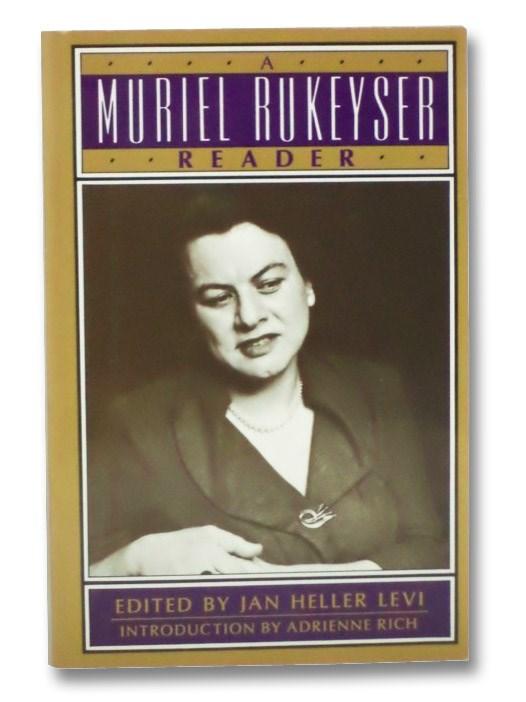 A Muriel Rukeyser Reader, [Rukeyser, Muriel]; Levi, Jan Heller; Rich, Adrienne