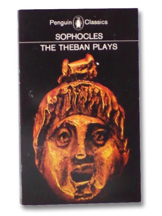 The Theban Plays, Sophocles; Watling, E.F. (Translator)