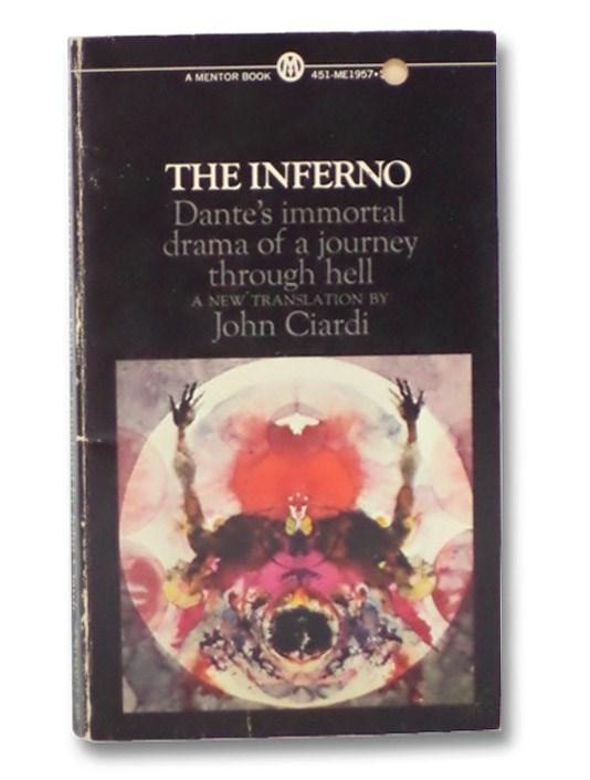 The Inferno: Dante's Immortal Drama of a Journey Through Hell (Mentor), [Alighieri, Dante]; Ciardi, John; MacAllister, Archibald T.