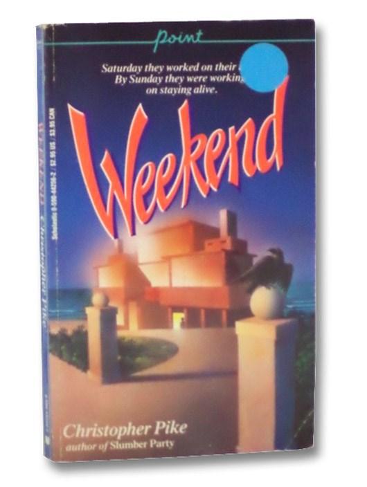 Weekend, Pike, Christopher