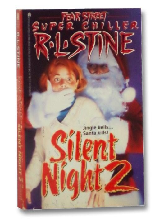 Silent Night 2 (Fear Street Super Chiller), Stine, R.L.