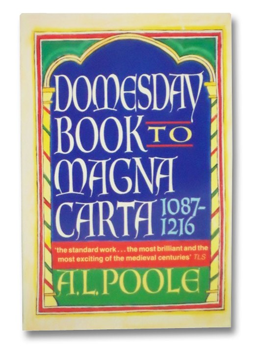 Domesday Book to Magna Carta, 1087-1216, Poole, A.L.