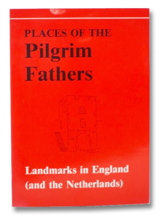 Places of the Pilgrim Fathers: Landmarks in England (and the Netherlands), Dowsing, James