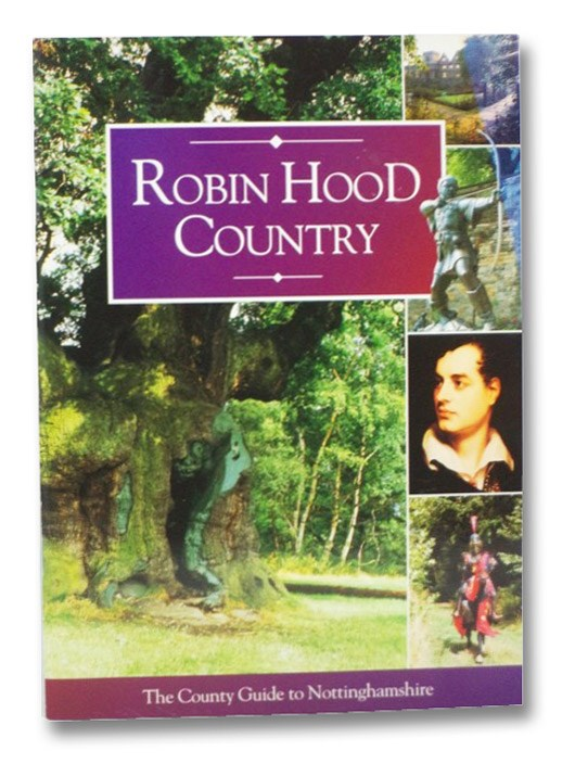 Robin Hood Country: The County Guide to Nottinghamshire (Pitkin Guides)