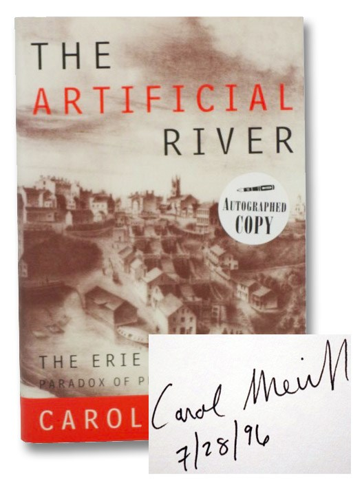 The Artificial River: The Erie Canal and the Paradox of Progress, 1817-1862, Sheriff, Carol
