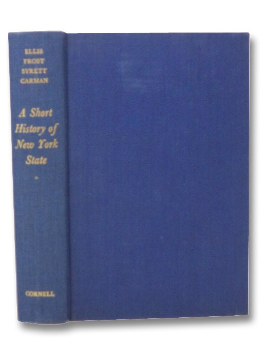 A Short History of New York State, Ellis, David M.; Frost, James A.; Syrett, Harold C.; Carman, Harry J.
