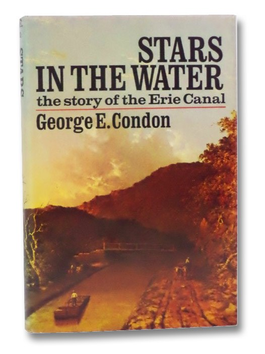 Stars in the Water: The Story of the Erie Canal, Condon, George E.
