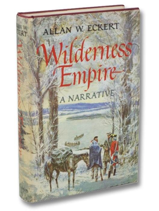 Wilderness Empire: A Narrative, Eckert, Allan W.