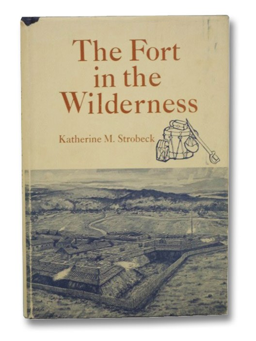 The Fort in the Wilderness, Strobeck, Katherine M.