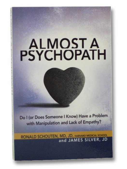 Image for Almost a Psychopath: Do I (or Does Someone I Know) Have a Problem with Manipulation and Lack of Empathy?