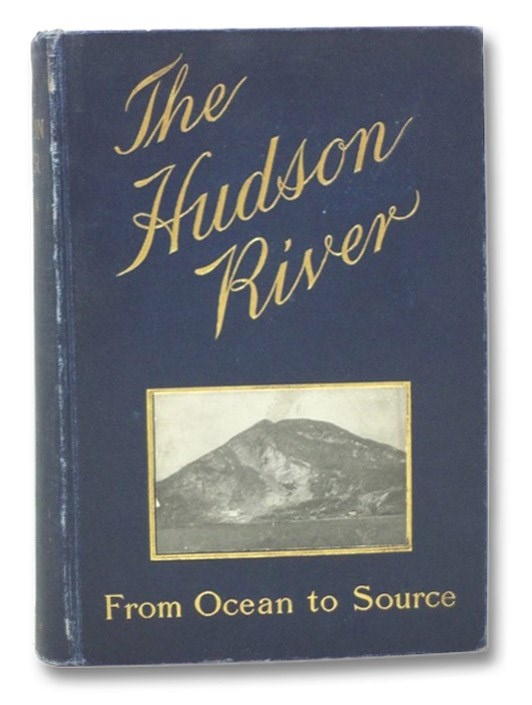 Image for The Hudson River: From Ocean to Source - Historical -- Legendary -- Picturesque