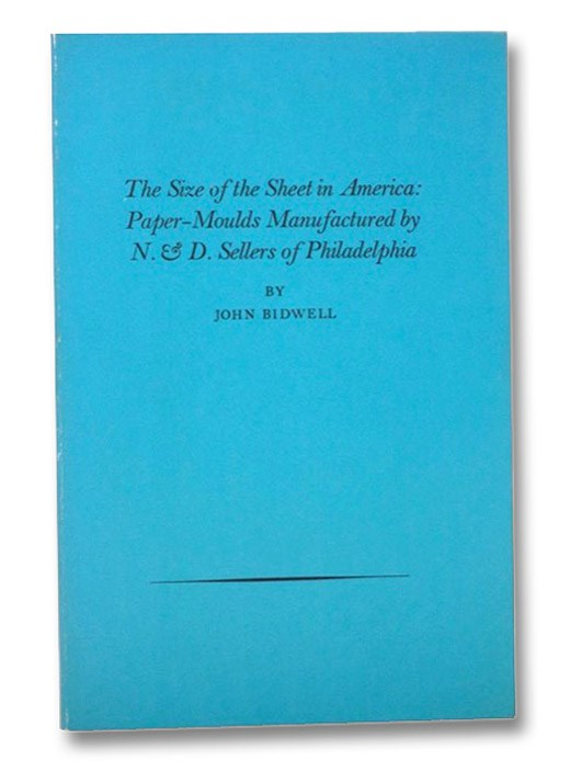 Image for The Size of the Sheet in America: Paper-Moulds Manufactured by N. & D. Sellers in Philadelphia - Reprinted from the Proceedings of the American Antiquarian Society Volume 87, Part 2, October 1977