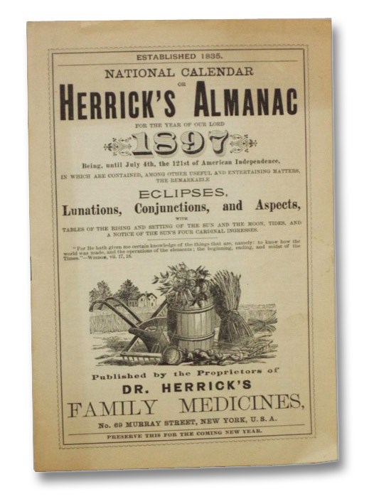 Image for National Calendar or Herrick's Almanac for the Year of Our Lord 1897. Being, Until July 4th, the 121st of American Independence, in Which Are Contained, Among Other Useful and Entertaining Matters, the Remarkable Eclipses, Lunations, Conjunctions, and Aspects, with Tables of the Rising and Setting of the Sun and the Moon, Tides, and a Notice of the Sun's Four Cardinal Ingresses.