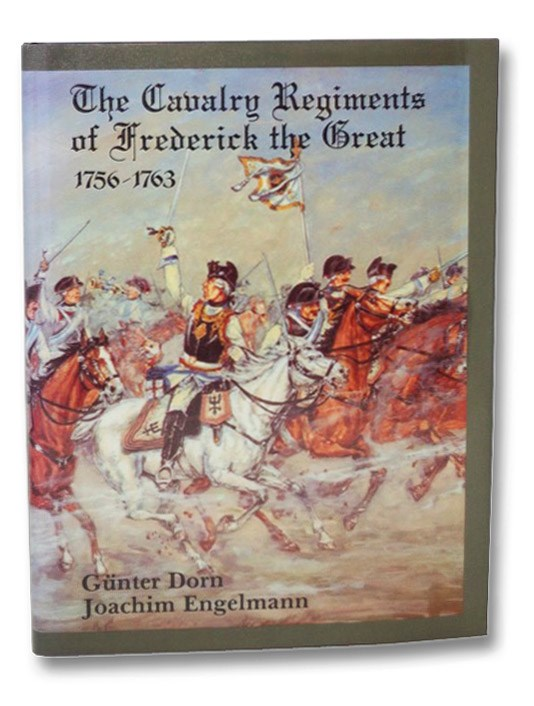 Image for The Cavalry Regiments of Frederick the Great 1756-1763