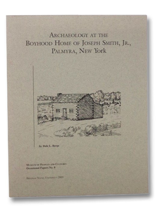 Image for Archaeology of the Boyhood Home of Joseph Smith, Jr., Palmyra, New York (Museum of Peoples and Cultures Occasional Papers No. 8)