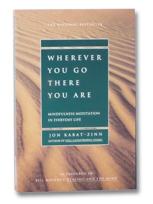 Image for Wherever You Go There You Are: Mindfulness Meditation in Everyday Life