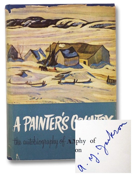 Image for A Painter's Country: The Autobiography of A.Y. Jackson [with] Four TLSs from Cairine Wilson and Yousuf Karsh