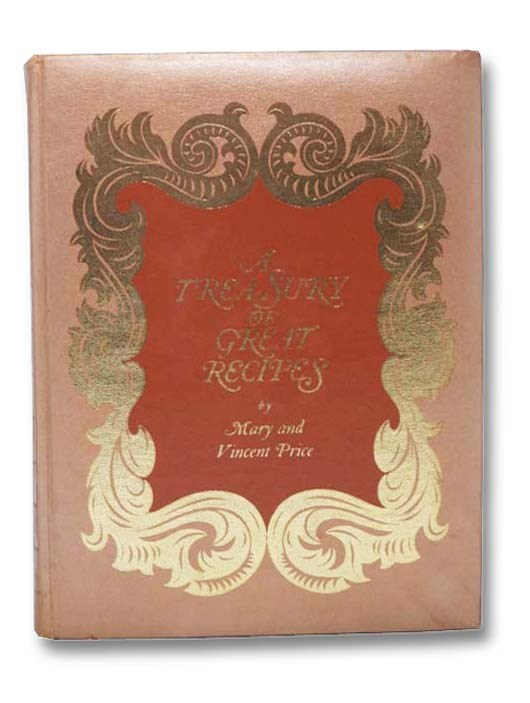 Image for A Treasury of Great Recipes: Famous Specialties of the World's Foremost Restaurants Adapted for the American Kitchen