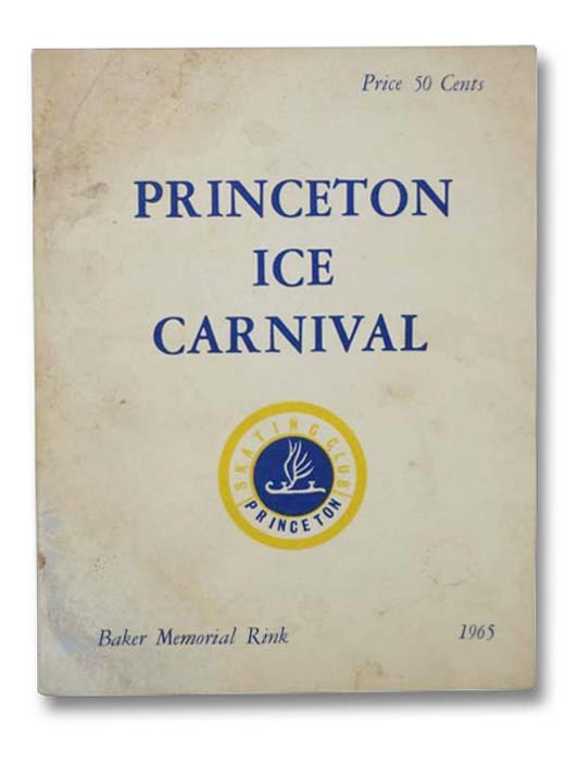Image for The 1965 Princeton Ice Carnival, Baker Memorial Rink, March 12 and 13