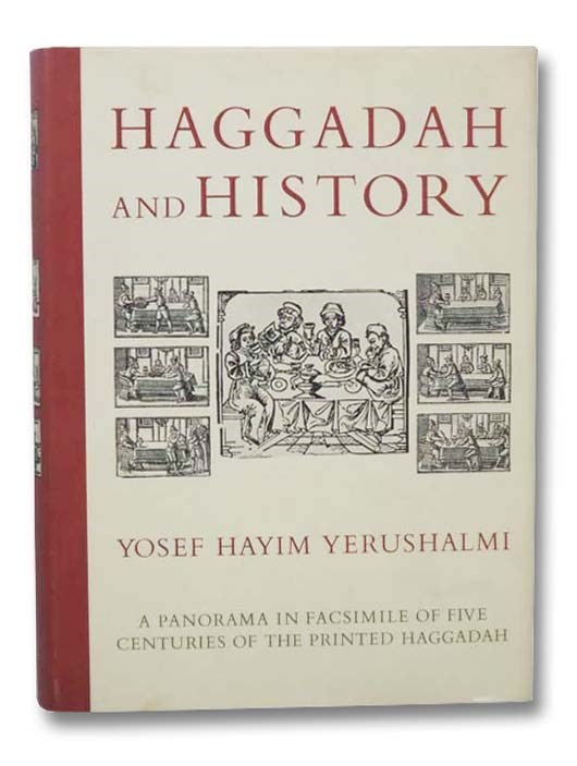 Image for Haggadah and History: A Panorama in Facsimile of Five Centuries of the Printed Haggadah from the Collections of Harvard University and the Jewish Theological Seminary of America
