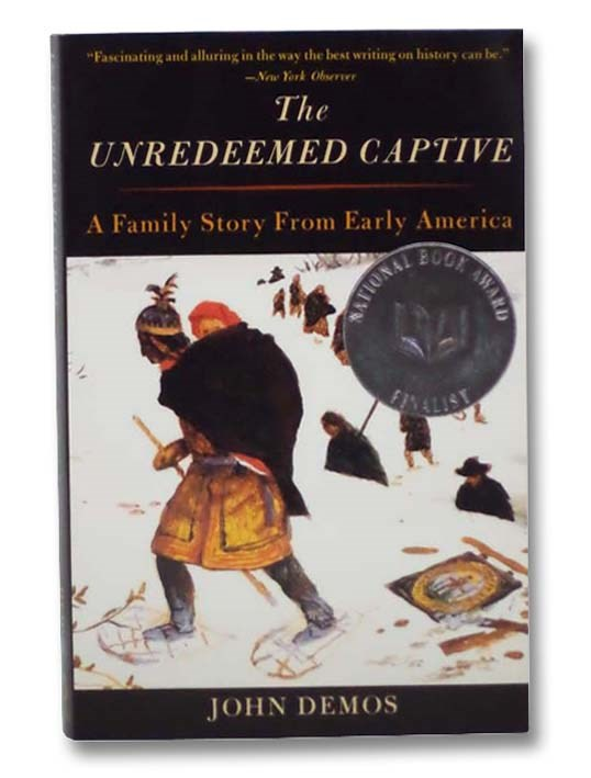 Image for The Unredeemed Captive: A Family Story from Early America