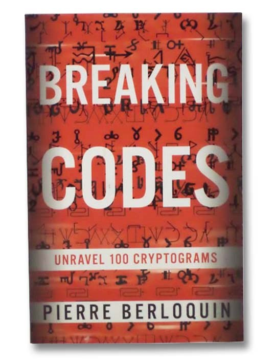 Image for Breaking Codes: Unravel 100 Cryptograms