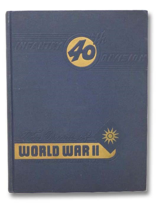 Image for Infantry 40th Division: The Years of World War II, 1 December 1941 - 7 April, 1946