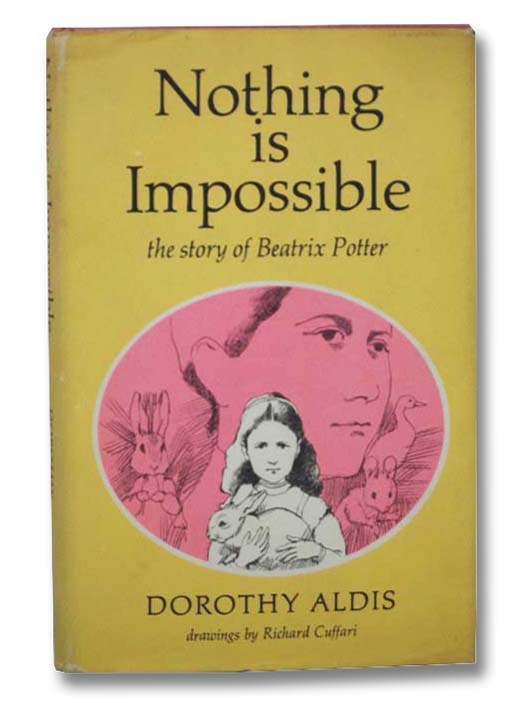Image for Nothing is Impossible: The Story of Beatrix Potter