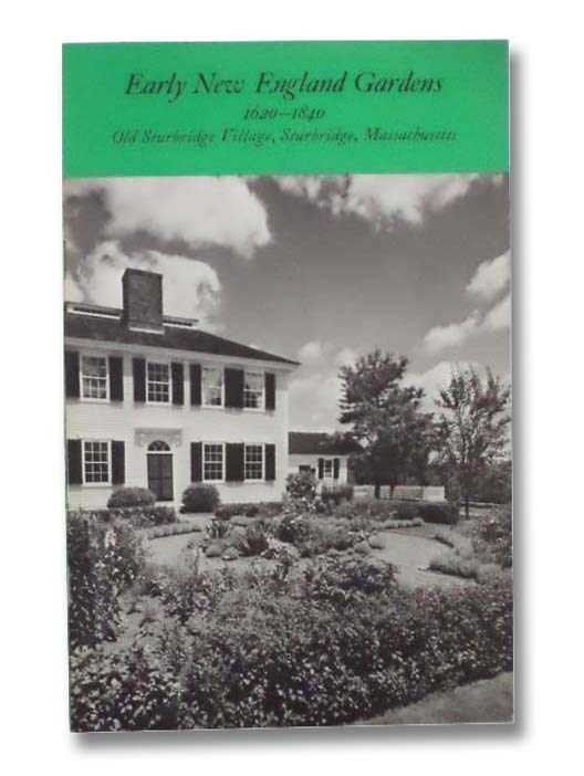 Image for Early New England Gardens, 1620-1840 (Old Sturbridge Village Booklet Series, No. 14)