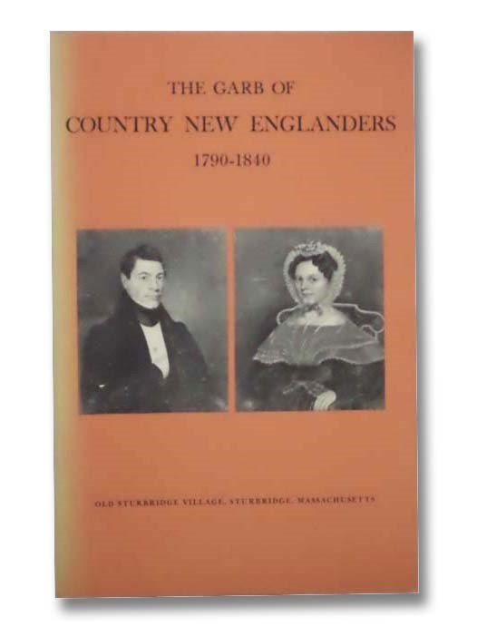 Image for The Garb of Country New Englanders, 1790-1840: Costumes at Old Sturbridge Village (Old Sturbridge Village Booklet Series, No. 22)