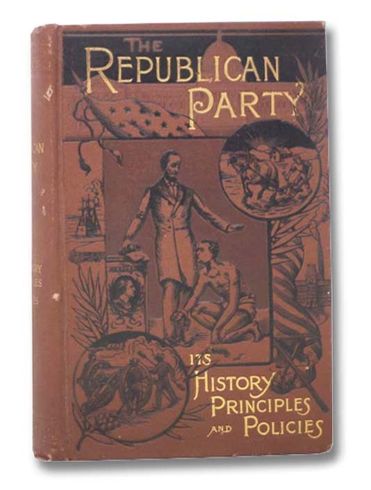 Image for The Republican Party: History, Principles, and Policies