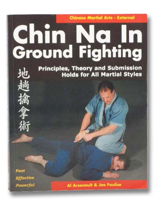 Image for Chin Na in Ground Fighting: Principles, Theory and Submission Holds for All Martial Styles