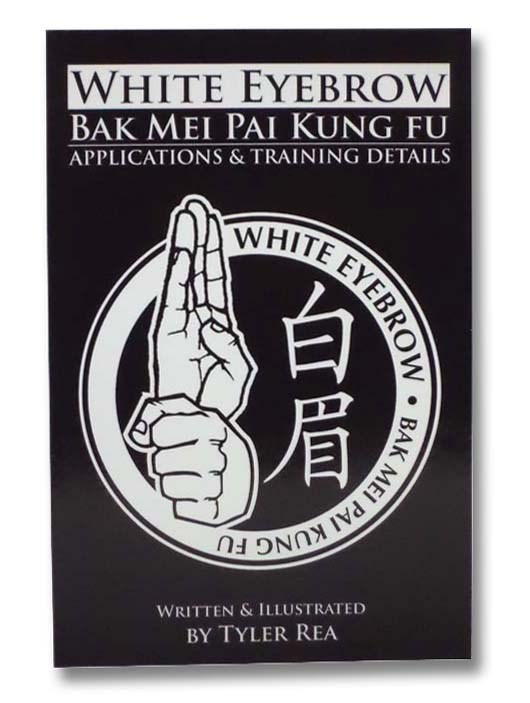 Image for White Eyebrow Bak Mei Pai Kung Fu: Applications and Training Details (Volume 1)