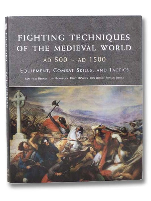 Image for Fighting Techniques of the Medieval World AD 500 - AD 1500: Equipment, Combat Skills, and Tactics