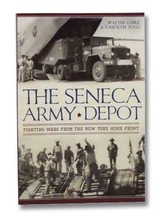 Image for The Seneca Army Depot: Fighting Wars from the New York Home Front