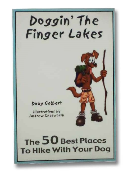 Image for Doggin' the Finger Lakes: The 50 Best Places to Hike with Your Dog