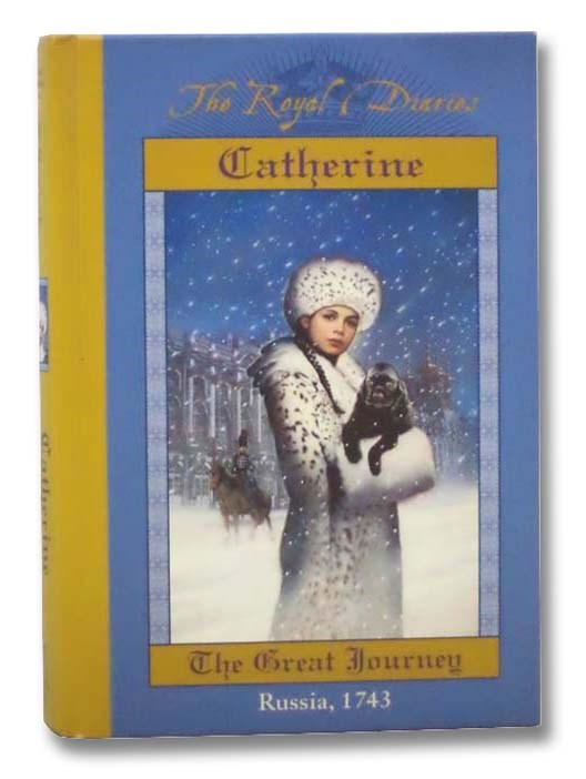 Image for Catherine: The Great Journey - Russia, 1743 (The Royal Diaries Series)