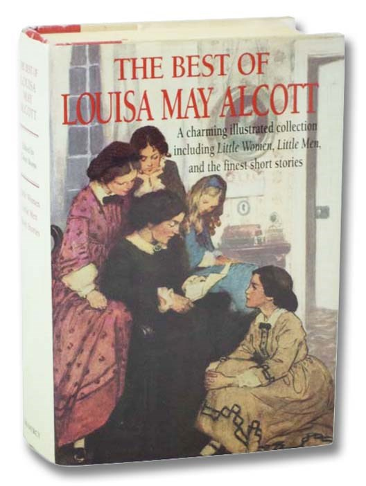 Image for The Best of Louisa May Alcott: A Charming Illustrated Collection Including Little Women, Little Men, and the Finest Short Stories.