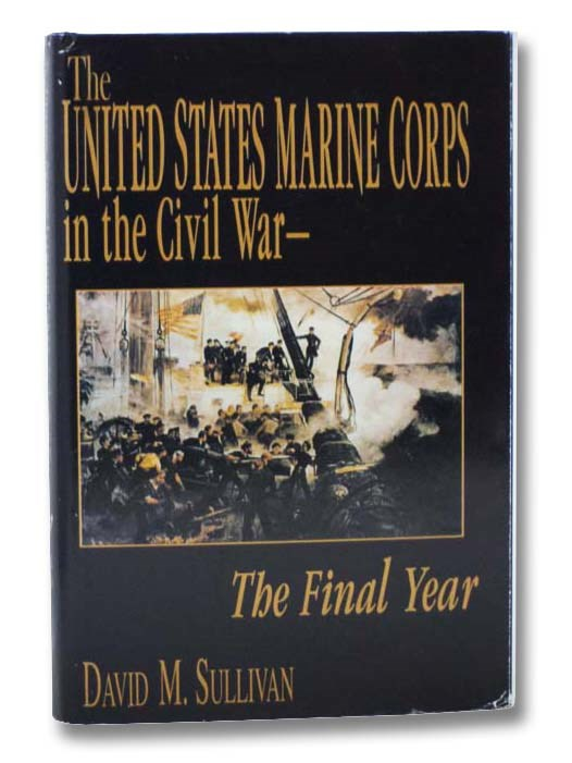Image for The United States Marine Corps in the Civil War: The Final Year