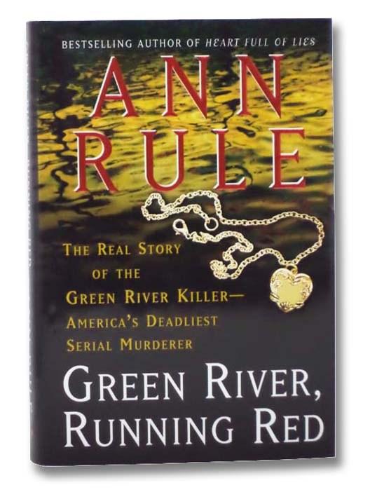 Image for Green River, Running Red: The Real Story of the Green River Killer--America's Deadliest Serial Murderer