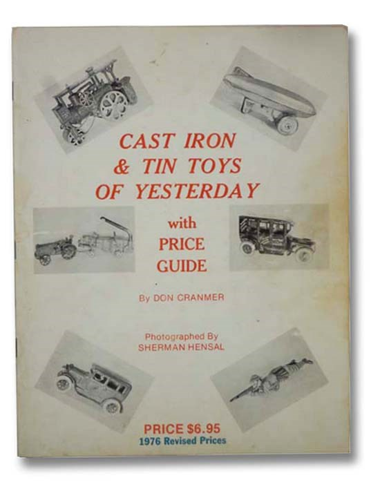 Image for Cast Iron and Tin Toys of Yesterday, with Price Guide