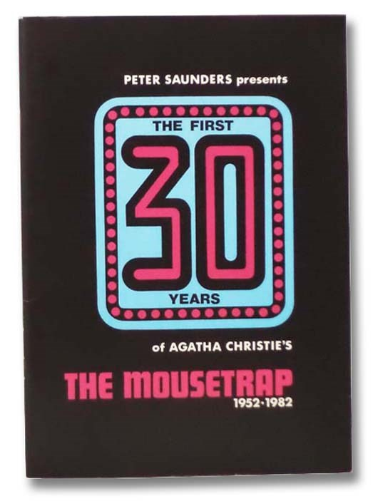 Image for Peter Saunders Presents the First 30 Years of Agatha Christie's The Mousetrap, 1952-1982 [Thirty]