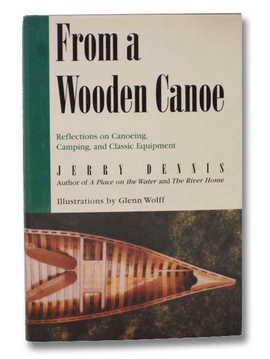Image for From a Wooden Canoe: Reflections on Canoeing, Camping, and Classic Equipment
