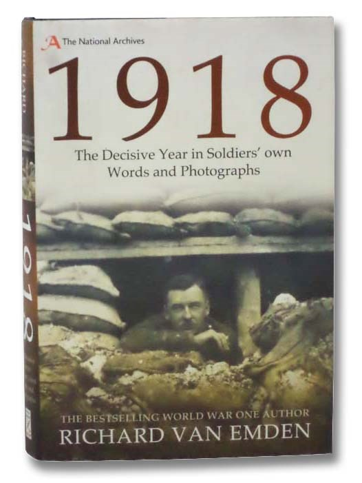 Image for 1918: The Decisive Year in Soldiers' Own Words and Photographs (The National Archives)