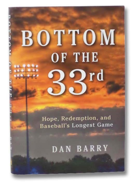 Image for Bottom of the 33rd: Hope, Redemption, and Baseball's Longest Game