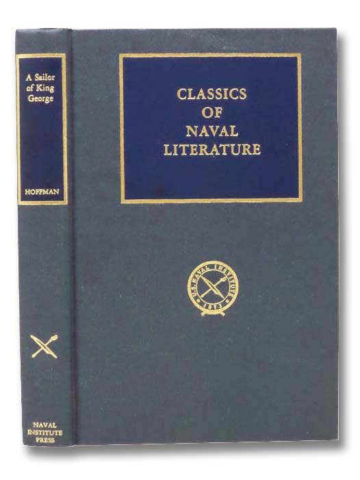 Image for A Sailor of King George: The Journals of Captain Frederick Hoffman, RN, 1793-1814 (Classics of Naval Literature)